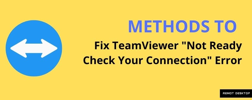 Fix TeamViewer Not Ready Check your Connection Error