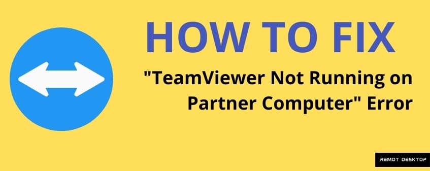 Fix TeamViewer Not Running on Partner Computer Error